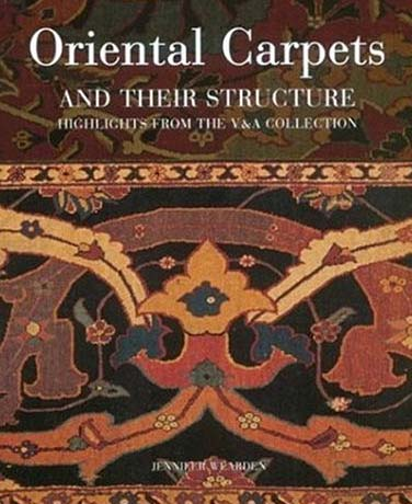 oriental carpets and their structure: highlights from the V&A collection book cover